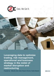 Leveraging data to optimize trading, risk management, operational and business strategy in midst of market disruption and restructuring