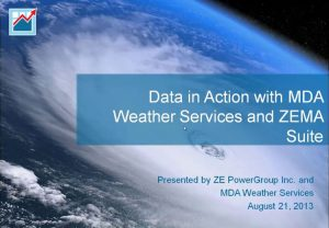 Data In Action with MDA Weather Services and ZEMA Suite